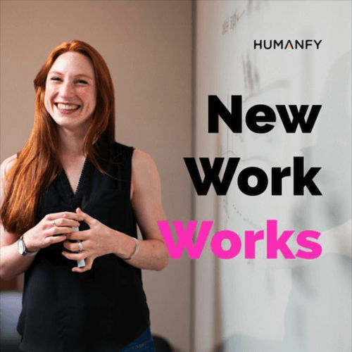 New-Work-Works-Humanfy-Podcast