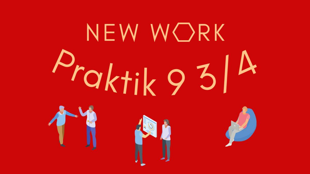 New Work Praktik 9 3/4